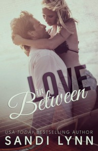 "Book review - ""Love in Between"" by Sandi Lynn - a good story about moving on but abrupt ending took way from book"